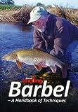 Barbel - A Handbook of Techniques