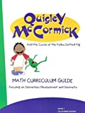 Quigley McCormick Curriculum Guide: Focusing on Measurement and Geometry