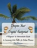 Deepen Your Digital Footprint: A Beginner to Intermediate Guide to Increasing Web Traffic & Online Presence