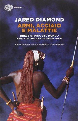 armi-acciaio-e-malattie-breve-storia-del-mondo-negli-ultimi-tredicimila-anni
