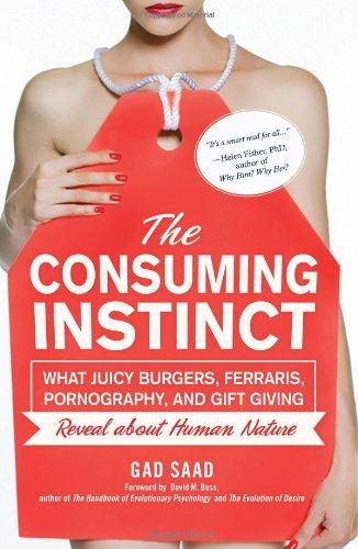 The Consuming Instinct: What Juicy Burgers, Ferraris,