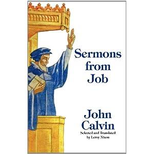 SERMONS FROM JOB John Calvin and Leroy Nixon