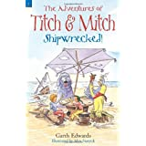 Shipwrecked!: 1 (The Adventures of Titch and Mitch)by Garth Edwards