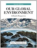 img - for Our Global Environment: A Health Perspective book / textbook / text book