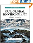 Our Global Environment: A Health Pers...