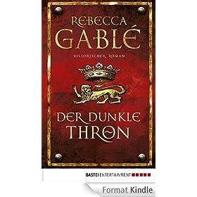 Der dunkle Thron: Historischer Roman (German Edition)