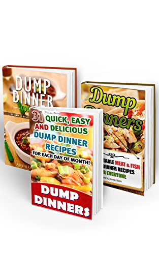 Dump Dinners BOX SET 3 IN 1: 97 Easy, Delicious and Healthy Dump Dinner Recipes: (Crockpot Dump Meals, Delicious Dump Meals, Dump Dinners Recipes For Busy ... Easy cooking, Easy Cooking Recipes Book 2) by Andrea Gillbert, Pamela Bolton, Imogen Watson