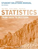 img - for Statistics, Student Solutions Manual: From Data to Decision book / textbook / text book