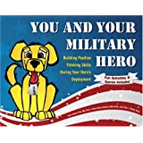 You and Your Military Hero: Building Positive Thinking Skills During Your Hero's Deployment