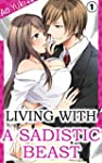 Living with a Sadistic Beast Vol.1 (T...