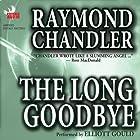 The Long Goodbye Hörbuch von Raymond Chandler Gesprochen von: Elliott Gould