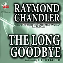 The Long Goodbye | Livre audio Auteur(s) : Raymond Chandler Narrateur(s) : Elliott Gould