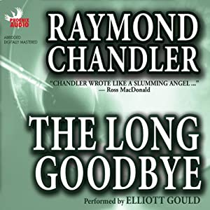The Long Goodbye | [Raymond Chandler]
