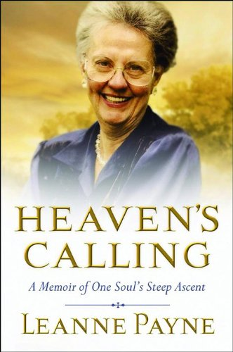 Heaven's Calling: A Memoir of One Soul's Steep Ascent