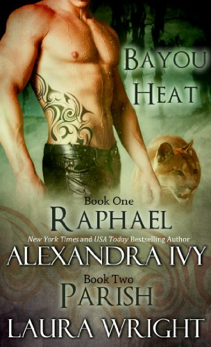 Raphael/Parish (Bayou Heat) by Laura Wright