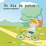 Un día de estos [One of These Days] | Ana María Machado