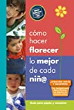 img - for C mo hacer florecer lo mejor de cada ni @: gu a para pap s y maestros book / textbook / text book