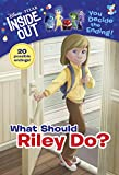 img - for What Should Riley Do? (Disney/Pixar Inside Out) (A Stepping Stone Book(TM)) book / textbook / text book