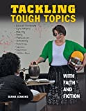 img - for Tackling Tough Topics with Faith and Fiction book / textbook / text book