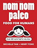 img - for Nom Nom Paleo: Food for Humans book / textbook / text book