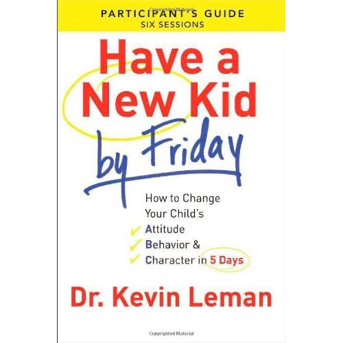 Have-a-New-Kid-by-Friday-Participants-Guide-How-to-Change-Your-Childs-Attitud