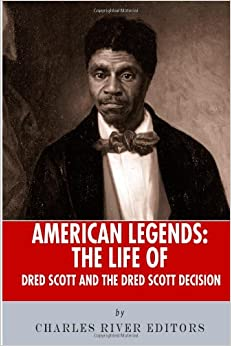 a summary of the life of dred scott Case summary born in virginia c 1800, dred scott came to st louis in 1830 in the next year or two john emerson, an army physician who.