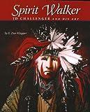 img - for Spirit Walker: JD Challenger and His Art by E. Dan Klepper (2005-07-01) book / textbook / text book