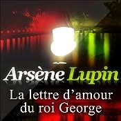 La lettre d'amour du roi George (Arsène Lupin 32) | Maurice Leblanc