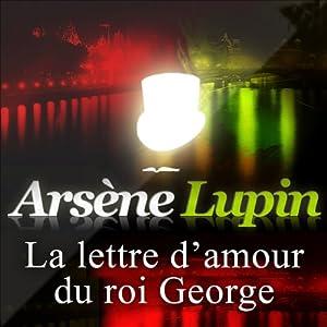 La lettre d'amour du roi George (Arsène Lupin 32) | Livre audio