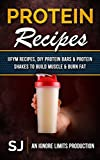Protein Recipes: IIFYM Recipes, DIY Protein Bars & Protein Shakes To Build Muscle & Burn Fat