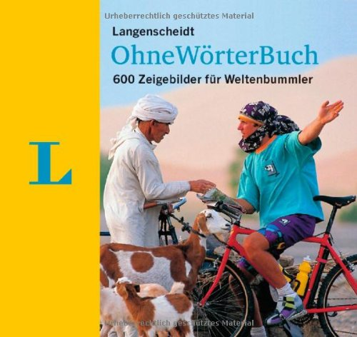 Langenscheidt Ohne-Wörter-Buch: 600 Zeigebilder für Weltenbummler