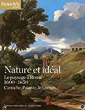 echange, troc Thierry Taittinger, Collectif - Nature et idéal : Le paysage à Rome 1600-1650, Carrache, Poussin, le Lorrain...