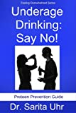 Underage Drinking: Say No! (Feeling Overwhelmed Series)