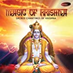 Magic of Krishna: Sacred chantings of...