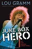 Juke Box Hero: My Five Decades in Rock 'n' Roll