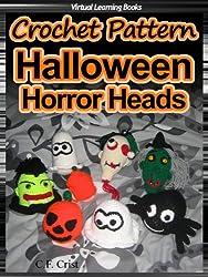 Crochet Pattern: 7 Halloween Horror Heads & Lantern ((Amigurumi: Crochet Halloween)) (English Edition)