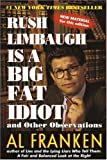 Rush Limbaugh Is a Big Fat Idiot (0440508649) by Franken, Al