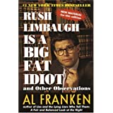 Rush Limbaugh Is a Big Fat Idiot ~ Al Franken