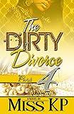Dirty Divorce part 4 (The Dirty Divorce) (Volume 4)