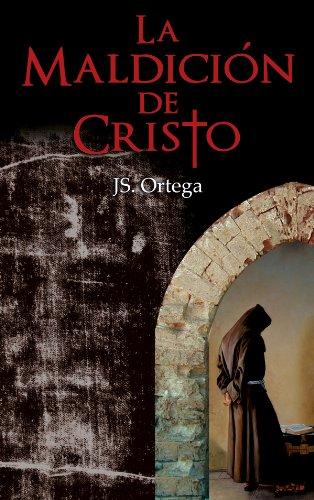 Portada del libro La Maldición de Cristo de Jose Miguel Ortega Aguilar