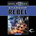 Starship: Rebel (       UNABRIDGED) by Mike Resnick Narrated by Jonathan Davis, Mike Resnick