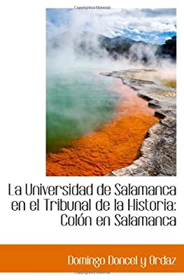 La Universidad de Salamanca en el Tribunal de la Historia: Colón en Salamanca (Italian Edition)