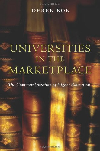 Universities in the Marketplace: The Commercialization of...