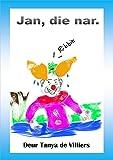 Jan, die nar.: Leesboek vir die grondslagfase. (Lekker lees Book 1) (Afrikaans Edition)