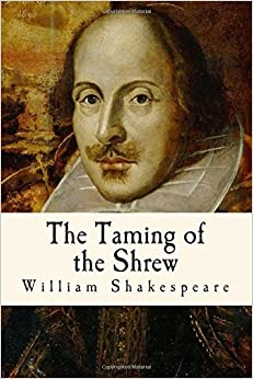 the war of the sexes in the taming of the shrew by william shakespeare The taming of the shrew is the only play by shakespeare that has an induction, or anterior section, that introduces the main action in the induction, which is set in shakespeare's native.