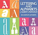 img - for Lettering and Alphabets: 85 Complete Alphabets (Lettering, Calligraphy, Typography) by Cavanagh, J. Albert (1955) Paperback book / textbook / text book