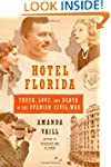 Hotel Florida: Truth, Love, and Death...