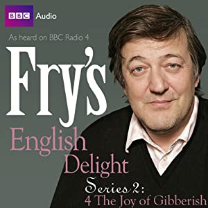 Fry's English Delight: Series 2 - The Joy of Gibberish Radio/TV Program