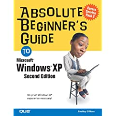 【クリックで詳細表示】Absolute Beginner's Guide to Windows XP: Shelley O'Hara: 洋書
