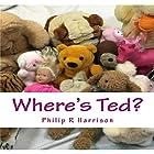 Where's Ted? Hörbuch von Philip R. Harrison Gesprochen von: John McBride